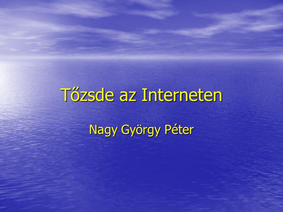 Tőzsde az Interneten Nagy György Péter