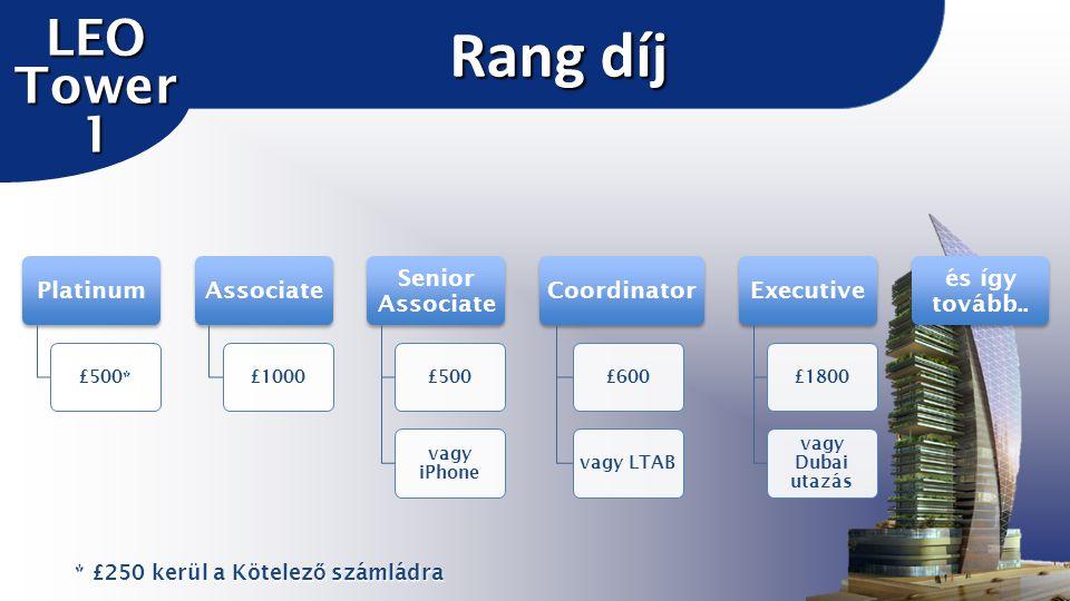 Platinum £500* Associate £1000 Senior Associate £500 vagy iPhone Coordinator £600vagy LTAB Executive £1800 vagy Dubai utazás és így tovább..