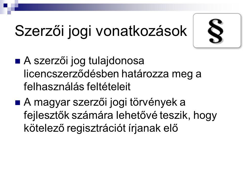 Szerzői jogi vonatkozások  A szerzői jog tulajdonosa licencszerződésben határozza meg a felhasználás feltételeit  A magyar szerzői jogi törvények a