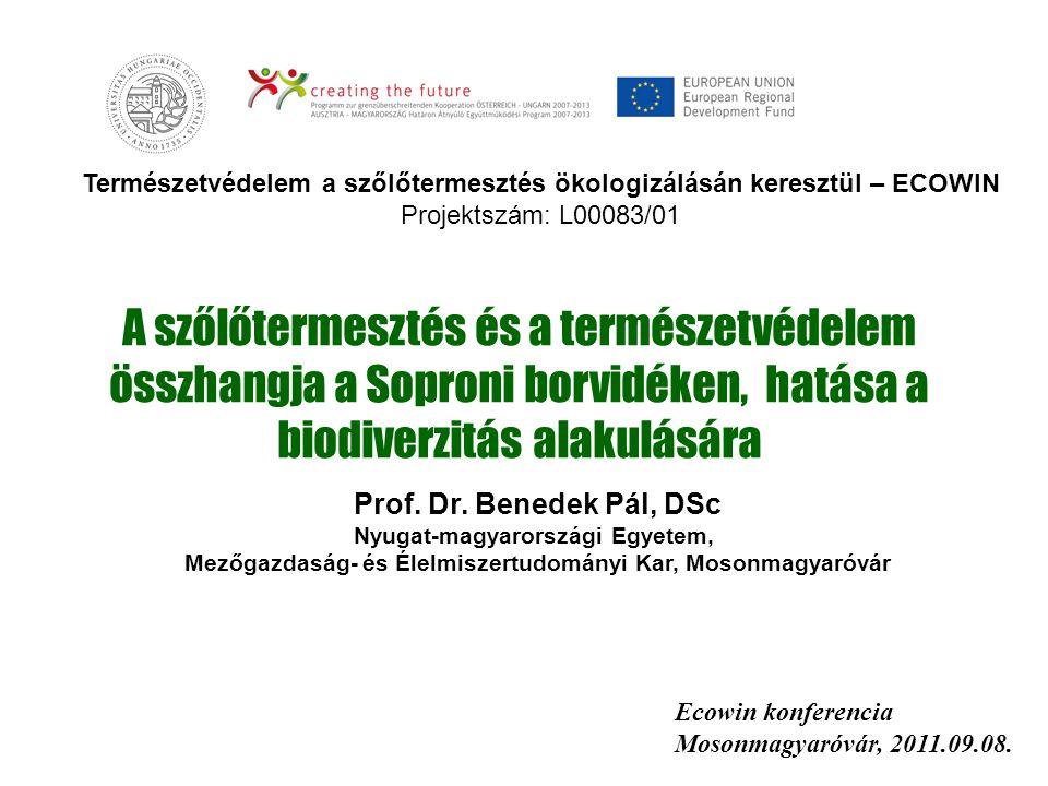 Természetvédelem a szőlőtermesztés ökologizálásán keresztül – ECOWIN Projektszám: L00083/01 A szőlőtermesztés és a természetvédelem összhangja a Sopro