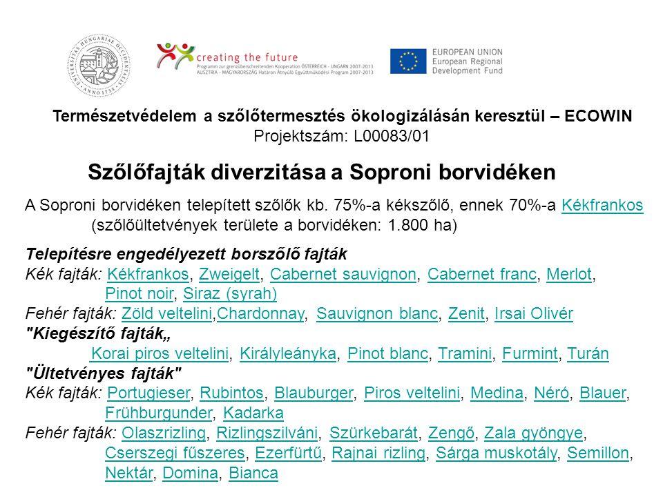 Természetvédelem a szőlőtermesztés ökologizálásán keresztül – ECOWIN Projektszám: L00083/01 A Soproni borvidéken telepített szőlők kb. 75%-a kékszőlő,