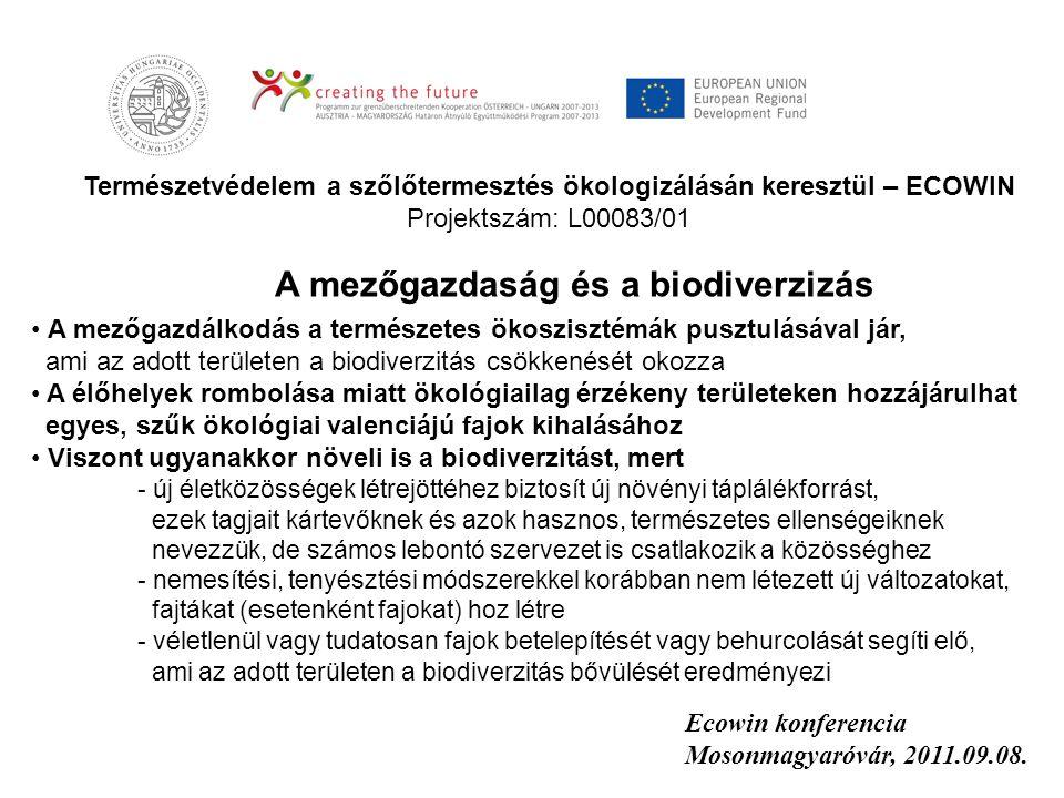 Természetvédelem a szőlőtermesztés ökologizálásán keresztül – ECOWIN Projektszám: L00083/01 Ecowin konferencia Mosonmagyaróvár, 2011.09.08. A mezőgazd