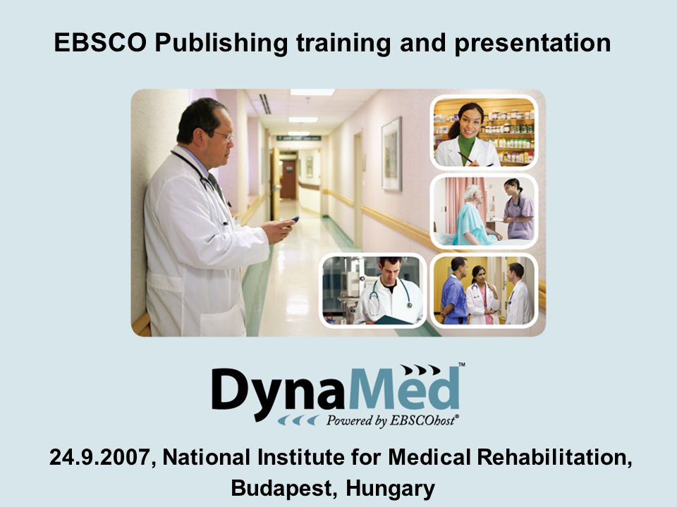 24.9.2007, National Institute for Medical Rehabilitation, Budapest, Hungary EBSCO Publishing training and presentation