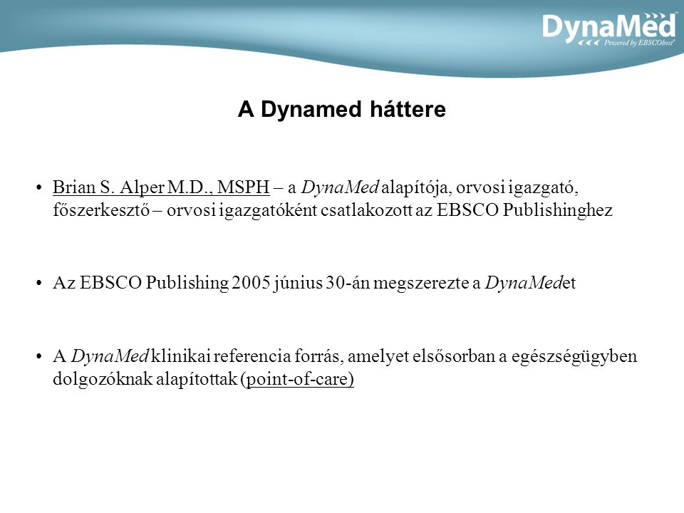 A Dynamed háttere •Brian S.