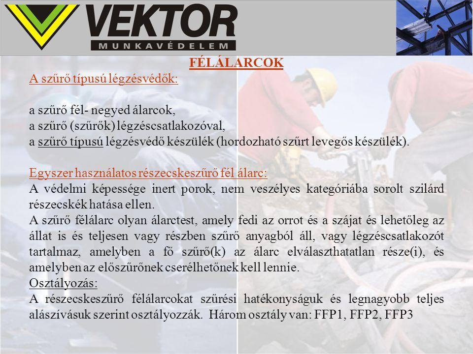 FÉLÁLARCOK A szűrő típusú légzésvédők: a szűrő fél- negyed álarcok, a szűrő (szűrők) légzéscsatlakozóval, a szűrő típusú légzésvédő készülék (hordozha