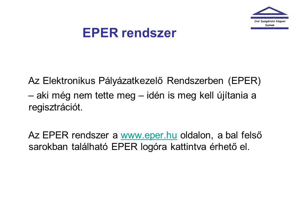 EPER rendszer Az Elektronikus Pályázatkezelő Rendszerben (EPER) – aki még nem tette meg – idén is meg kell újítania a regisztrációt. Az EPER rendszer