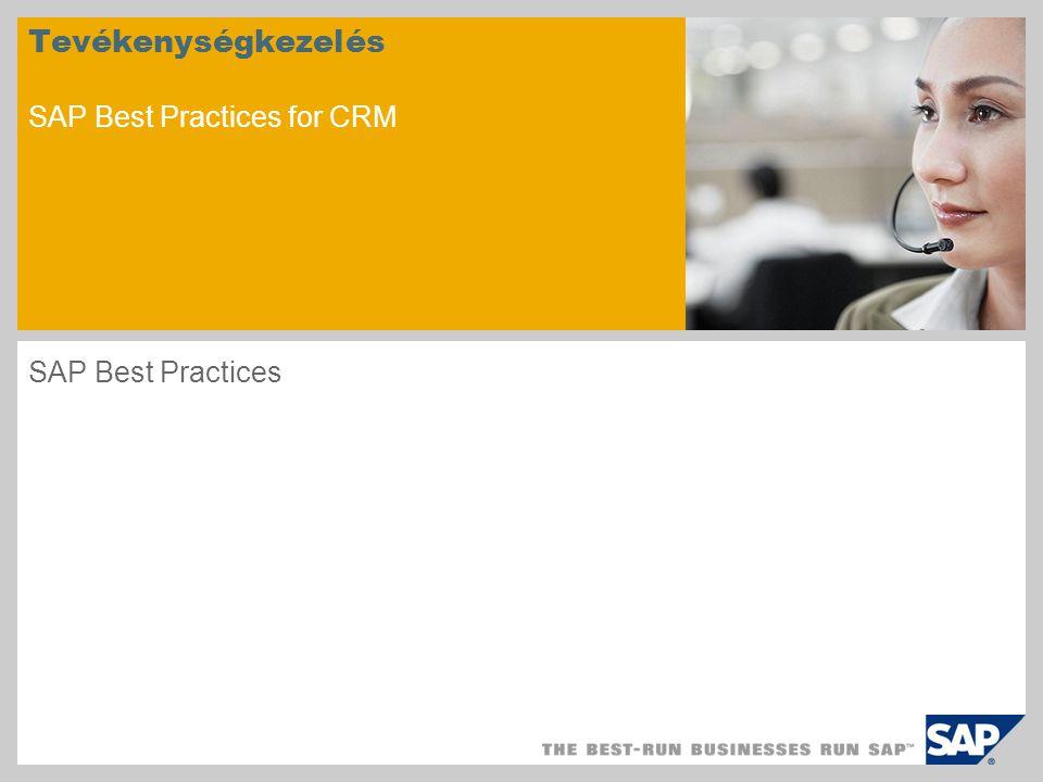 Tevékenységkezelés SAP Best Practices for CRM SAP Best Practices