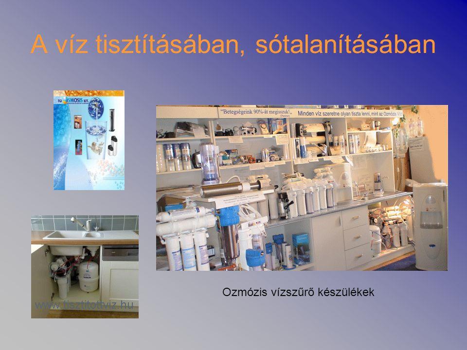 A víz tisztításában, sótalanításában Ozmózis vízszűrő készülékek