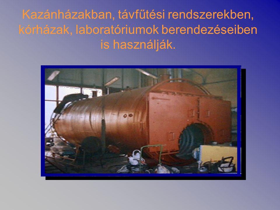 Kazánházakban, távfűtési rendszerekben, kórházak, laboratóriumok berendezéseiben is használják.