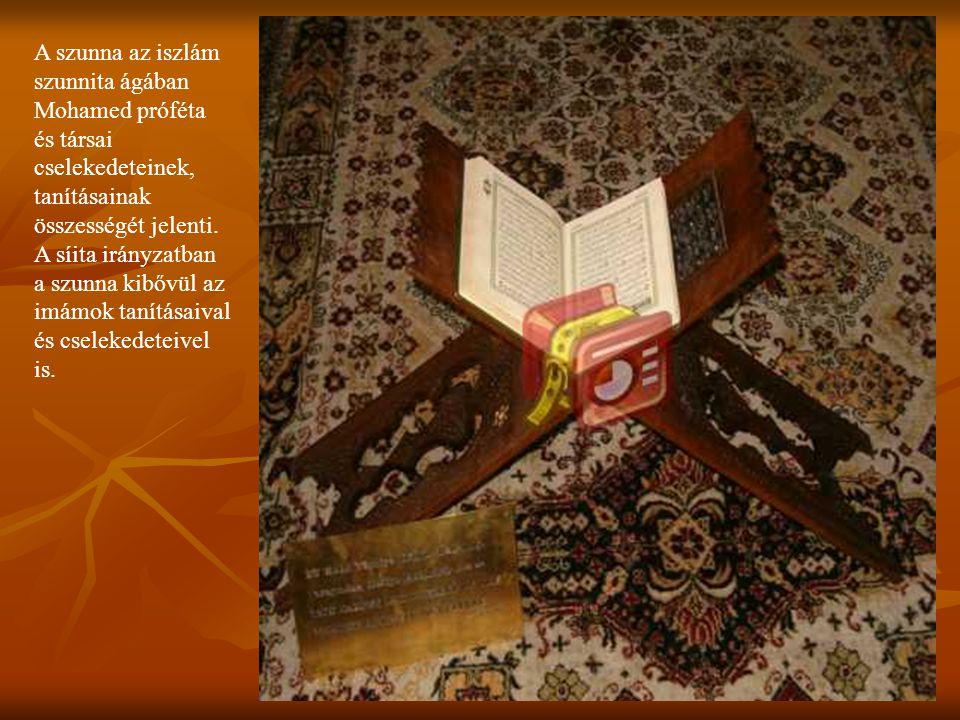 A szunna az iszlám szunnita ágában Mohamed próféta és társai cselekedeteinek, tanításainak összességét jelenti. A síita irányzatban a szunna kibővül a