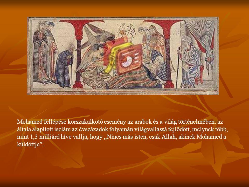 Az iszlámban Isten küldöttjének (raszúl Alláh) és a próféták pecsétjének, azaz az utolsó prófétának tekintik, aki az Ó- és Újszövetség után tolmácsolta az emberiség számára az egy Isten végleges üzenetét, a Koránt Emellett történeti személyiségként is jelentős: a halála előtti tíz évben egyesítette az addig széttagolt arábiai törzseket, akiket ő és utódai, a kalifák, állammá szerveztek és az új vallás nevében sikeres hódító útra indultak Ázsia és Afrika felé.