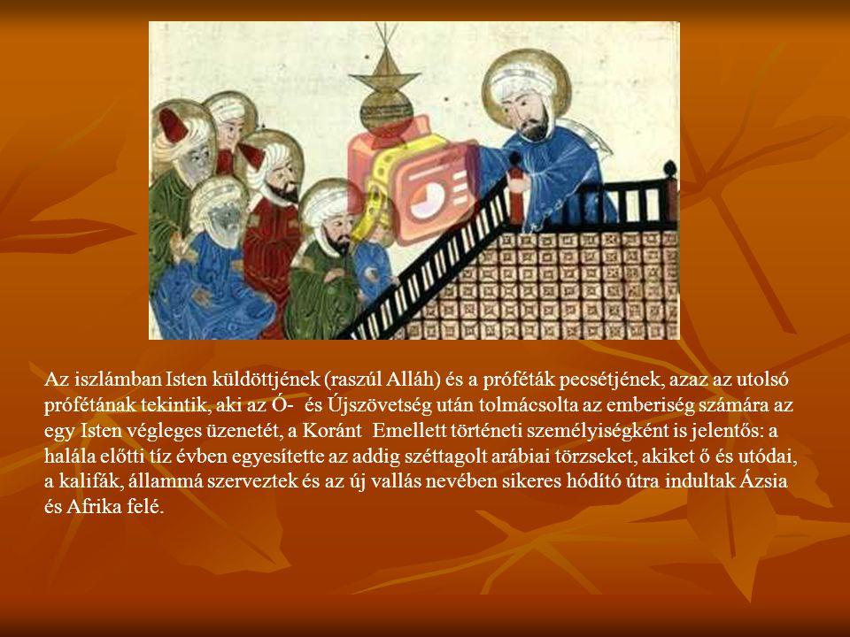 Az iszlámban Isten küldöttjének (raszúl Alláh) és a próféták pecsétjének, azaz az utolsó prófétának tekintik, aki az Ó- és Újszövetség után tolmácsolt