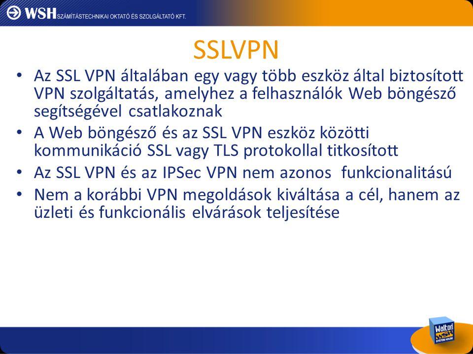 SSLVPN • Az SSL VPN általában egy vagy több eszköz által biztosított VPN szolgáltatás, amelyhez a felhasználók Web böngésző segítségével csatlakoznak