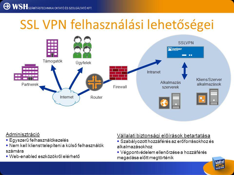 SSLVPN bemutatása • HA működés: native clustering – SA2500, SA4500  Cluster Pairs – SA6500  Multi-unit clusters • Állapot megőrző rendszer – System state and configuration – User profile, personalized configuration – User session synch (nem kell ismételten bejelentkezni failover esetén) • Active/Passive cluster • Mobil kliensek támogatása – Junos Pulse