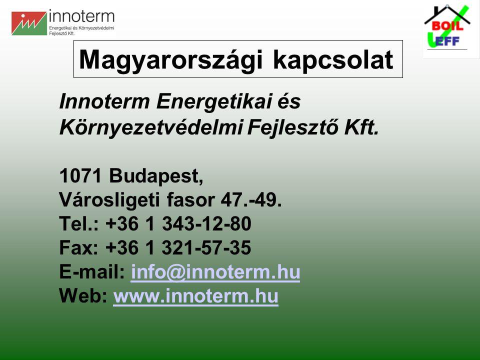 Innoterm Energetikai és Környezetvédelmi Fejlesztő Kft. 1071 Budapest, Városligeti fasor 47.-49. Tel.: +36 1 343-12-80 Fax: +36 1 321-57-35 E-mail: in