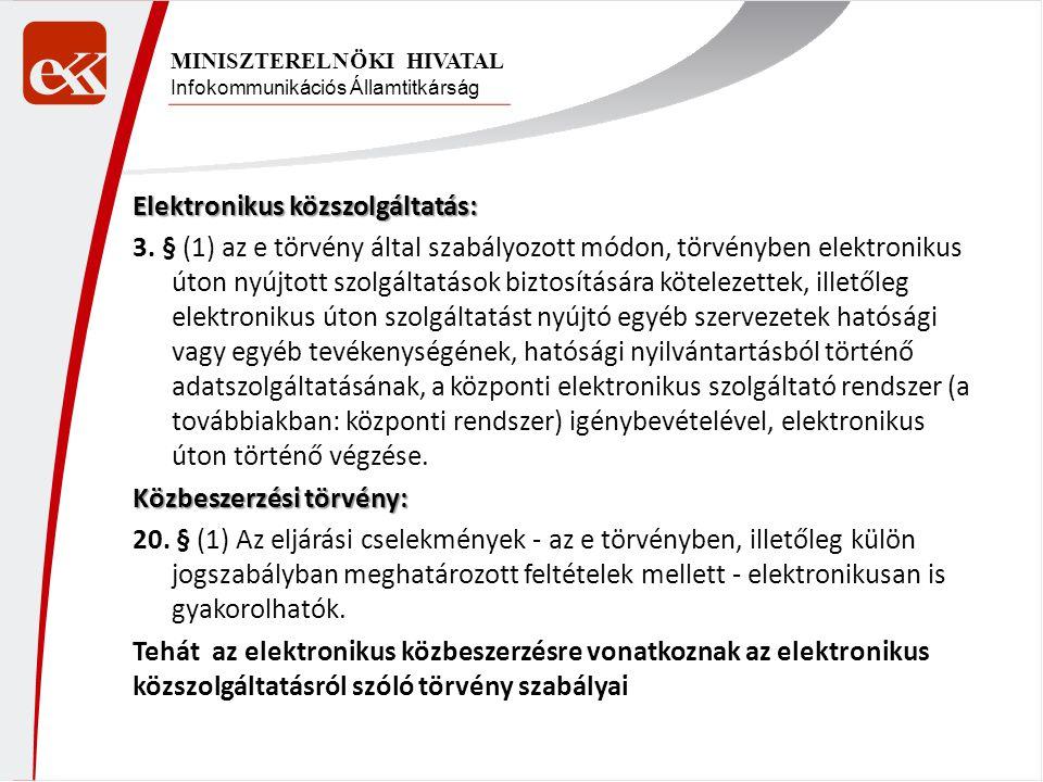 Infokommunikációs Államtitkárság MINISZTERELNÖKI HIVATAL Elektronikus közszolgáltatás: 3. § (1) az e törvény által szabályozott módon, törvényben elek