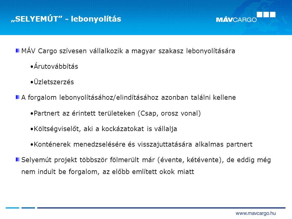 """MÁV Cargo szívesen vállalkozik a magyar szakasz lebonyolítására •Árutovábbítás •Üzletszerzés A forgalom lebonyolításához/elindításához azonban találni kellene •Partnert az érintett területeken (Csap, orosz vonal) •Költségviselőt, aki a kockázatokat is vállalja •Konténerek menedzselésére és visszajuttatására alkalmas partnert Selyemút projekt többször fölmerült már (évente, kétévente), de eddig még nem indult be forgalom, az előbb említett okok miatt """"SELYEMÚT - lebonyolítás"""