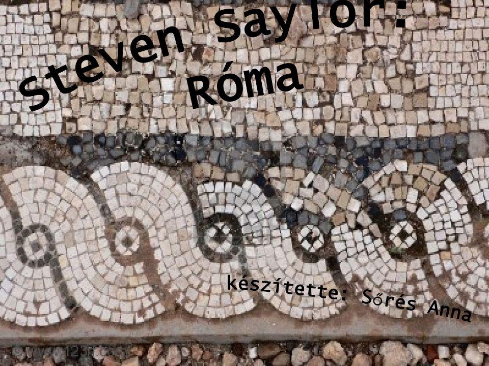 Steven Saylor texasi születés ű, amerikai író történész diploma, ókortudományi érdekl ő dés mindig regényírónak készült, nem akart kutató vagy akadémikus lenni