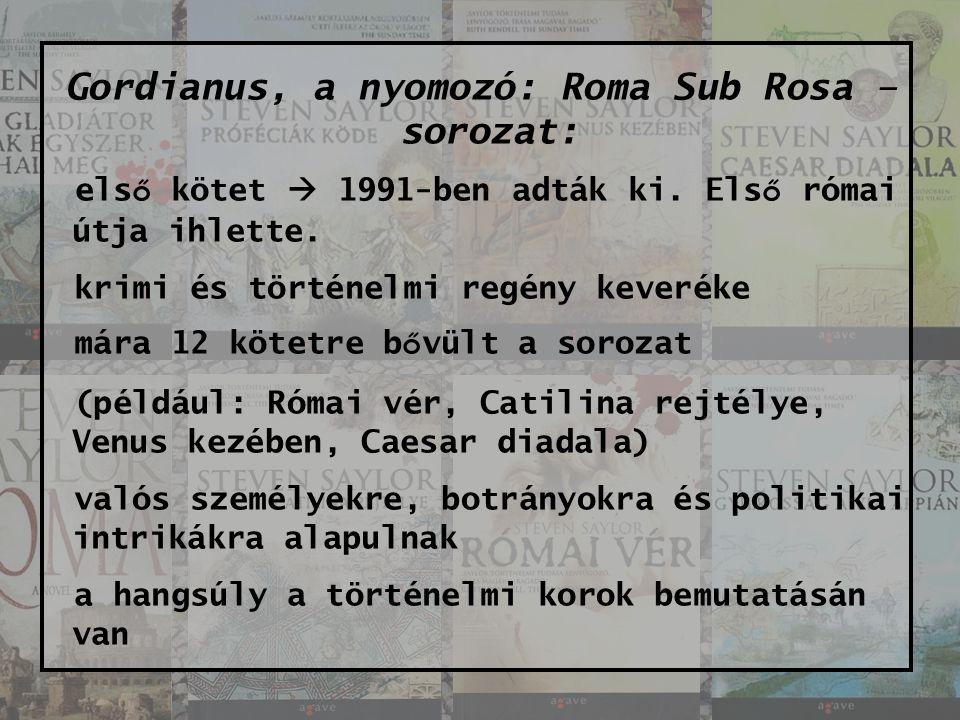RÓMA: A Roma Sub Rosa - sorozat ennek a regénynek az el ő képének is tekinthet ő.