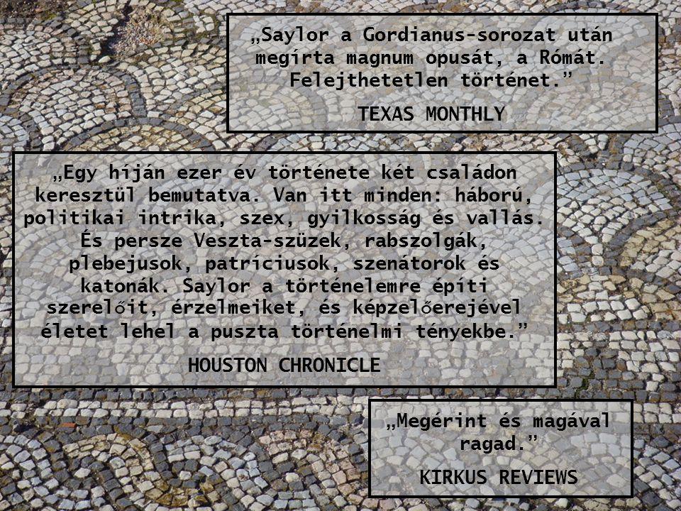 """""""Saylor a Gordianus-sorozat után megírta magnum opusát, a Rómát."""