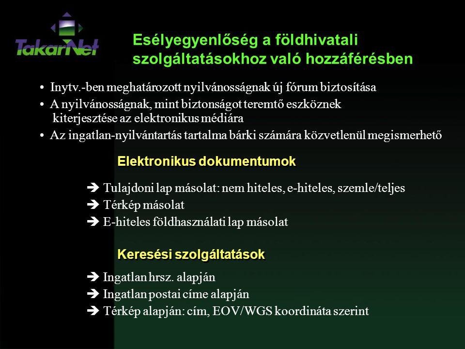 • Inytv.-ben meghatározott nyilvánosságnak új fórum biztosítása • A nyilvánosságnak, mint biztonságot teremtő eszköznek kiterjesztése az elektronikus