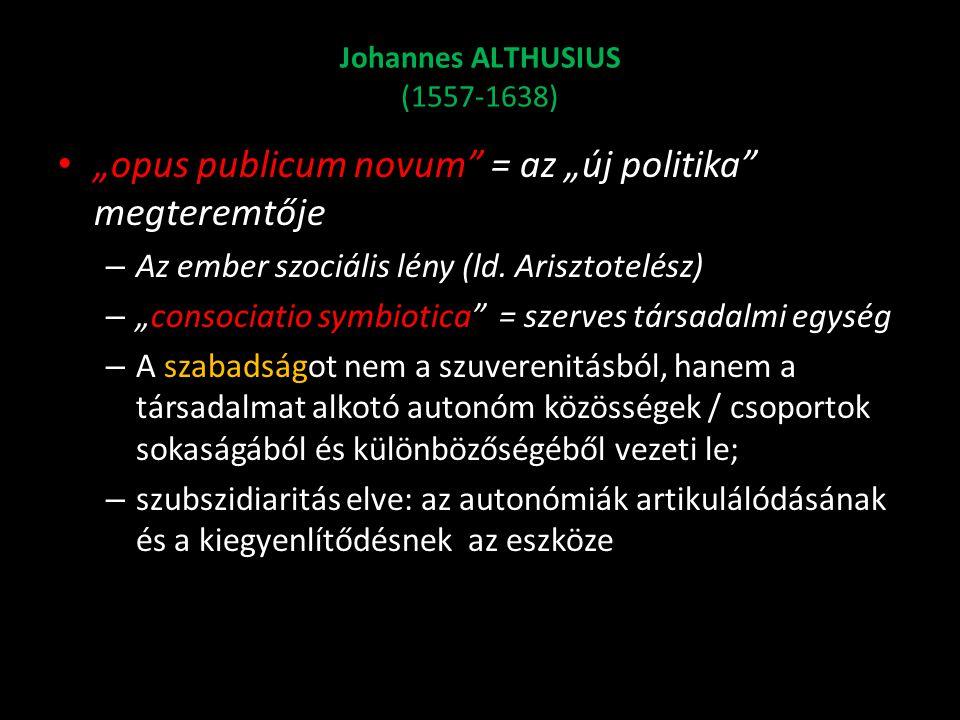 """Egyén és Közösség • A politikai közösség = civil autonómia (politeuma, autarcheia), • Althusius definíciójában: """"a politikai közösség tagjainak joga van arra, hogy birtokolja és közösségben kormányozza (adminisztrálja) a fennmaradásához és fejlődéséhez szükséges és hasznos dolgokat (V, 12) = Önkormányzás."""