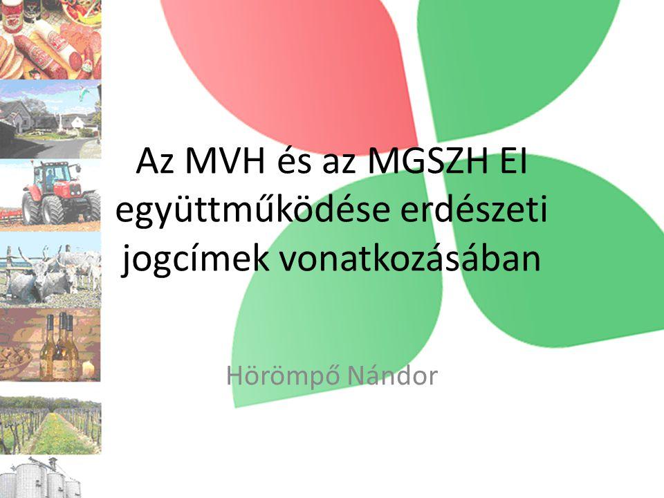 Az MVH és az MGSZH EI együttműködése erdészeti jogcímek vonatkozásában Hörömpő Nándor