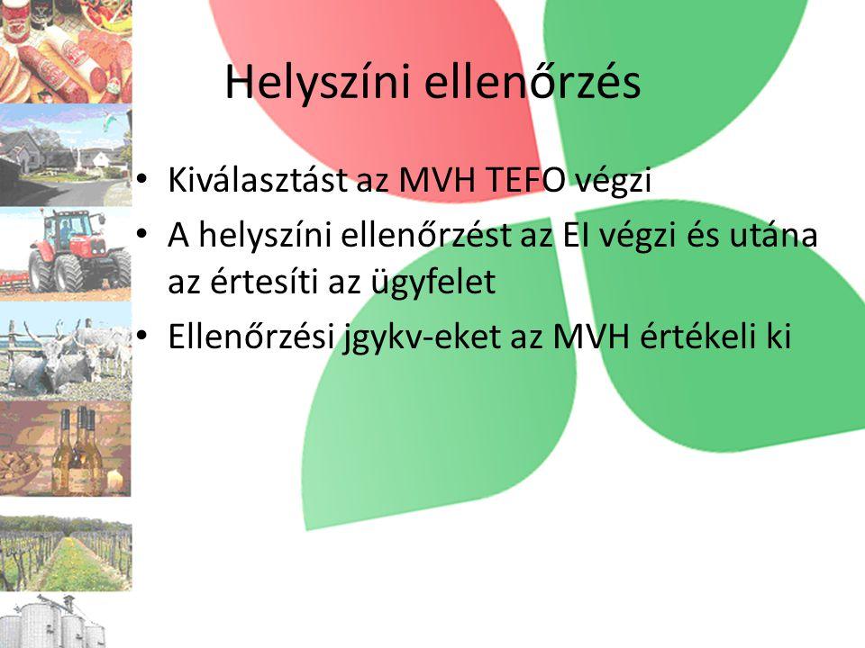 Helyszíni ellenőrzés • Kiválasztást az MVH TEFO végzi • A helyszíni ellenőrzést az EI végzi és utána az értesíti az ügyfelet • Ellenőrzési jgykv-eket az MVH értékeli ki