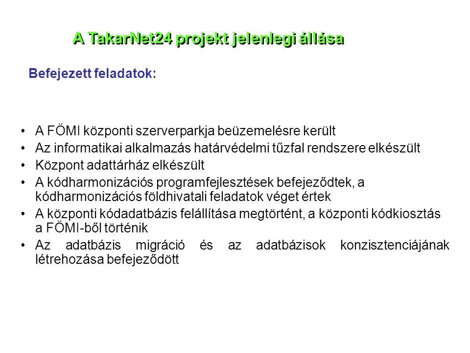 A TakarNet24 projekt jelenlegi állása •A FÖMI központi szerverparkja beüzemelésre került •Az informatikai alkalmazás határvédelmi tűzfal rendszere elk
