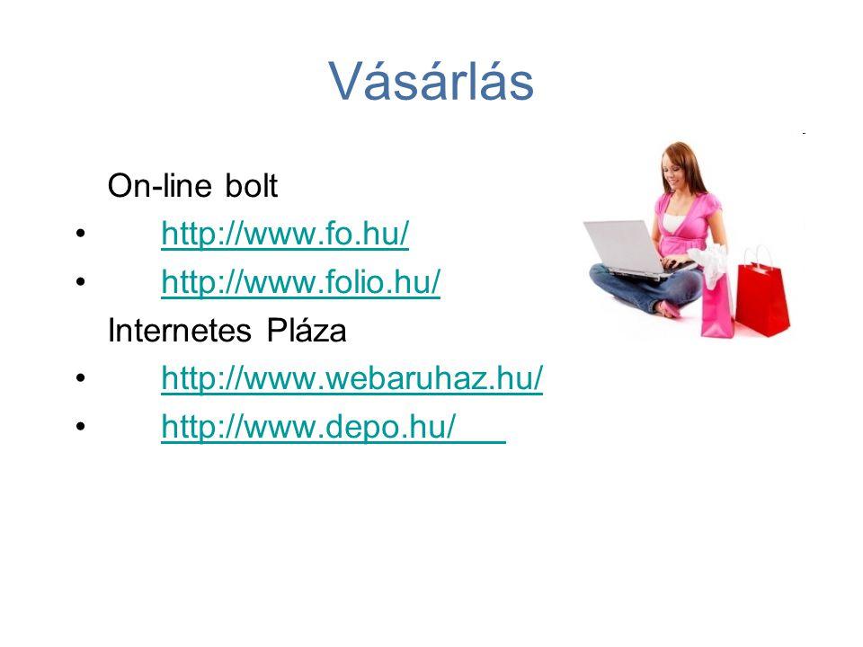 Vásárlás Apróhirdetés –http://www.startapro.huhttp://www.startapro.hu –http://www.ingyenesaprohirdetes.huhttp://www.ingyenesaprohirdetes.hu Árverés –http://www.vatera.huhttp://www.vatera.hu –http://www.teszvesz.huhttp://www.teszvesz.hu Boltok, amelyek az internet segítségével is elérhetőek: –http://www.alexandra.hu – (http://www.bookline.hu)http://www.alexandra.huhttp://www.bookline.hu –http://www.quelle.hu – http://www.otto.huhttp://www.quelle.huhttp://www.otto.hu –http://www.z-shop.huhttp://www.z-shop.hu –http://photohall.huhttp://photohall.hu –(http://brands.hu)http://brands.hu –http://topshop.hu stb.