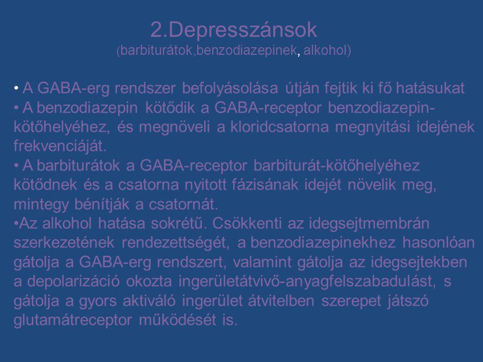 • A GABA-erg rendszer befolyásolása útján fejtik ki fő hatásukat • A benzodiazepin kötődik a GABA-receptor benzodiazepin- kötőhelyéhez, és megnöveli a