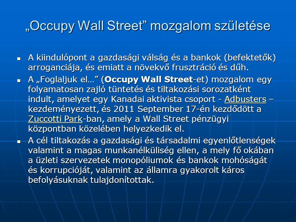 """Occupy Wall Street  A tiltakozók jelszava """"Mi vagyunk a 99% arra utalt, hogy már jó két évtizede egyre nő a különbség USA leggazdagabb 1% és a többiek vagyona között."""
