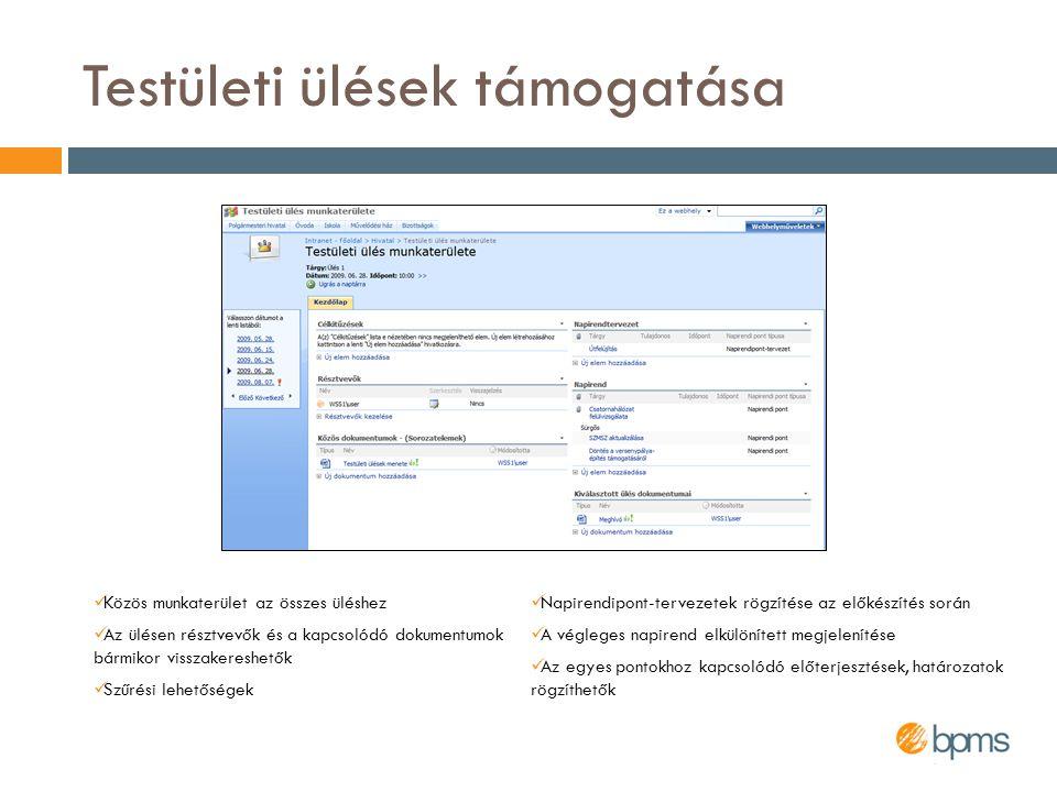 Projektek nyilvántartása  Saját projektwebhely minden projekt számára  A projekttagok számára feladatok oszthatók ki akár Microsoft Office Outlookon keresztül is  A projekt minden dokumentuma számára egyértelmű tárolási helyet biztosít  A projektek tervezésére háromszintű rangsor áll rendelkezésre  Projektterv importálható Microsoft Office Projectből  Munkaidő-elszámolás Outlookon keresztül: projekt- és személyráfordítás napra pontosan lekérdezhető