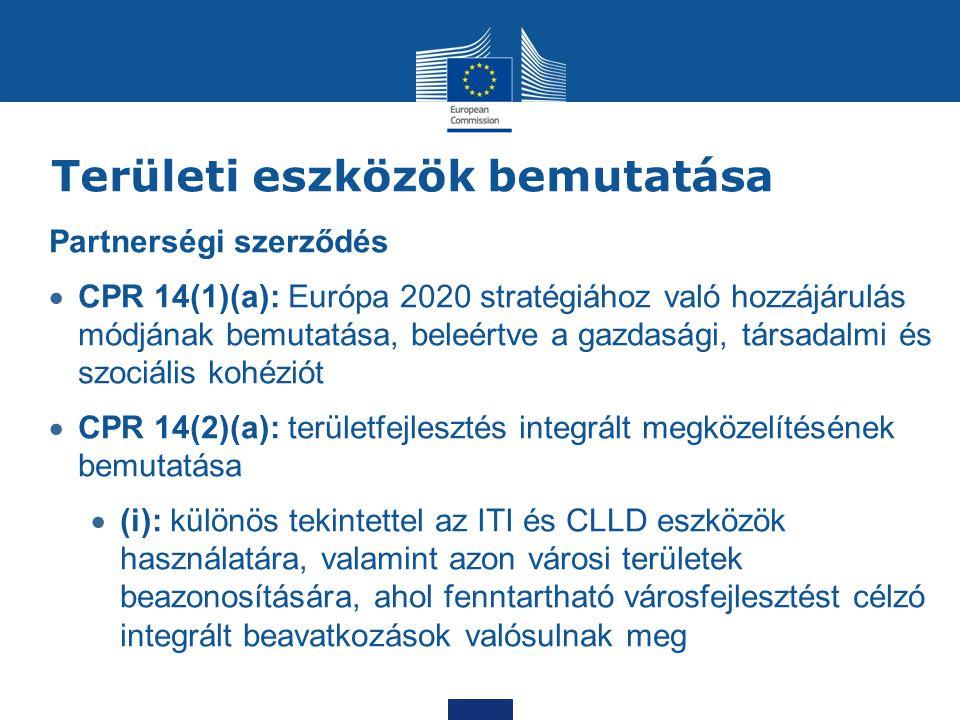 Területi eszközök bemutatása Partnerségi szerződés  CPR 14(1)(a): Európa 2020 stratégiához való hozzájárulás módjának bemutatása, beleértve a gazdasá