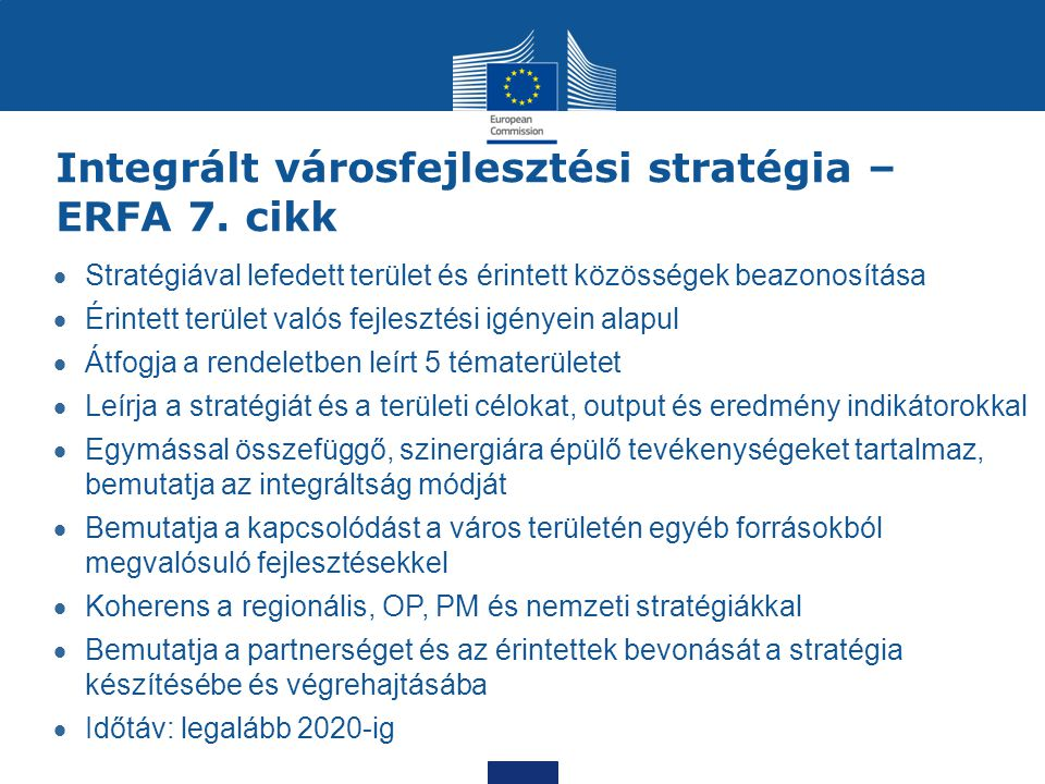 Integrált városfejlesztési stratégia – ERFA 7. cikk  Stratégiával lefedett terület és érintett közösségek beazonosítása  Érintett terület valós fejl