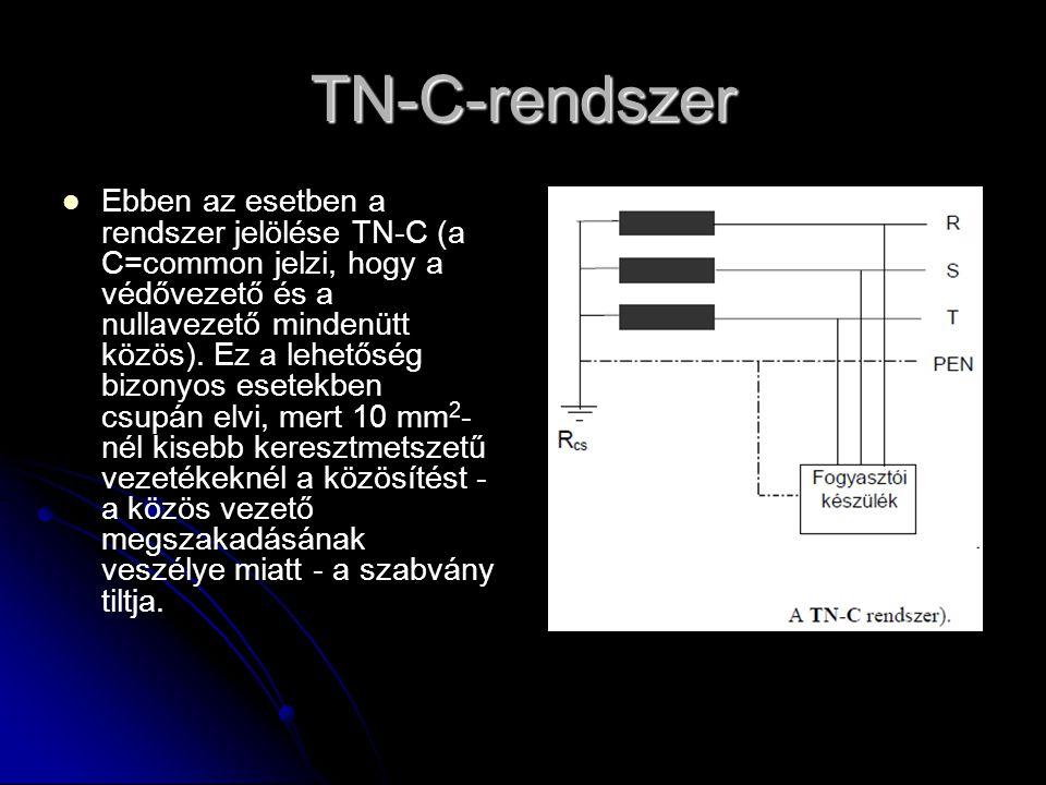 TN-C-rendszer   Ebben az esetben a rendszer jelölése TN-C (a C=common jelzi, hogy a védővezető és a nullavezető mindenütt közös). Ez a lehetőség biz