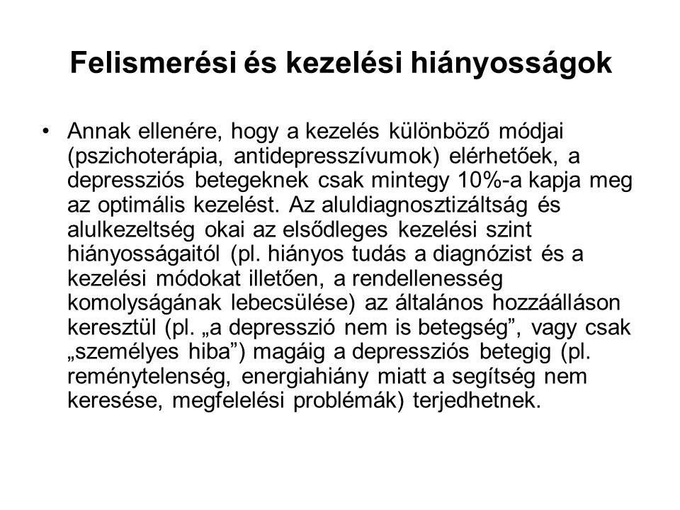 Felismerési és kezelési hiányosságok •Annak ellenére, hogy a kezelés különböző módjai (pszichoterápia, antidepresszívumok) elérhetőek, a depressziós b