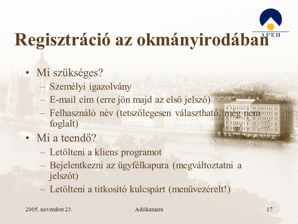 2005. november 23.Adókamara17 Regisztráció az okmányirodában •Mi szükséges.