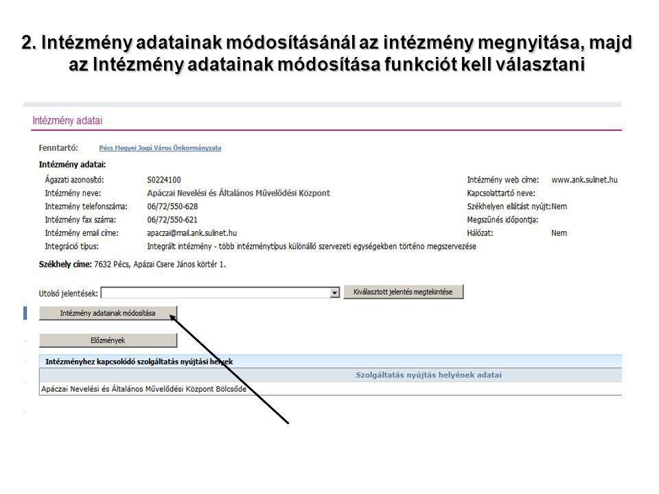 2. Intézmény adatainak módosításánál az intézmény megnyitása, majd az Intézmény adatainak módosítása funkciót kell választani