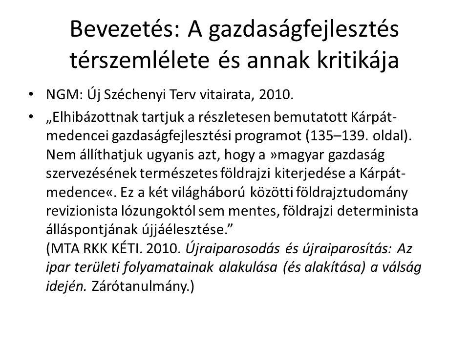 """Bevezetés: A gazdaságfejlesztés térszemlélete és annak kritikája • NGM: Új Széchenyi Terv vitairata, 2010. • """"Elhibázottnak tartjuk a részletesen bemu"""