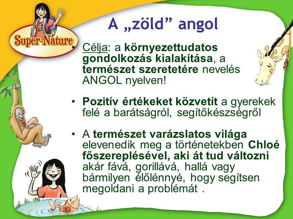 """A """"zöld"""" angol •Célja: a környezettudatos gondolkozás kialakítása, a természet szeretetére nevelés ANGOL nyelven! •Pozitív értékeket közvetít a gyerek"""
