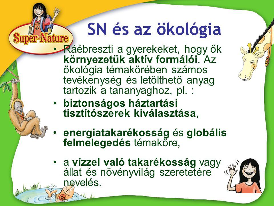 SN és az ökológia •Ráébreszti a gyerekeket, hogy ők környezetük aktív formálói. Az ökológia témakörében számos tevékenység és letölthető anyag tartozi