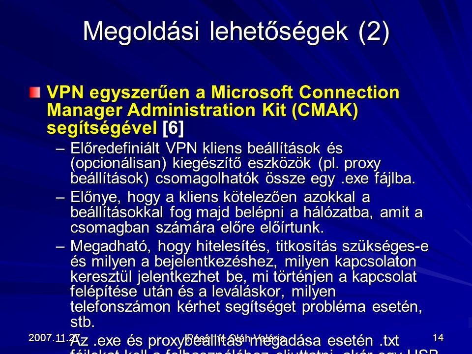 2007.11.27. Póserné Oláh Valéria 14 VPN egyszerűen a Microsoft Connection Manager Administration Kit (CMAK) segítségével [6] –Előredefiniált VPN klien