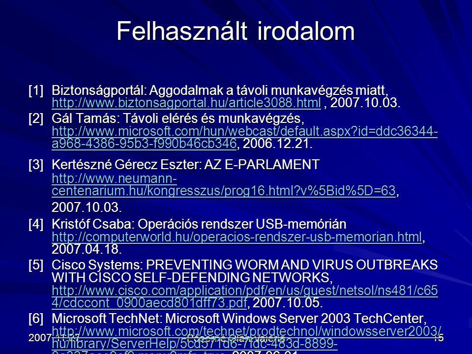 2007.11.27. Póserné Oláh Valéria 15 [1]Biztonságportál: Aggodalmak a távoli munkavégzés miatt, http://www.biztonsagportal.hu/article3088.html, 2007.10