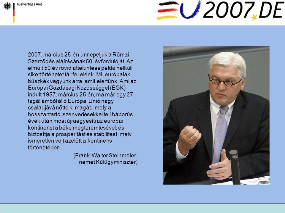 2007. március 25-én ünnepeljük a Római Szerződés aláírásának 50. évfordulóját. Az elmúlt 50 év rövid áttekintése példa nélküli sikertörténetet tár fel