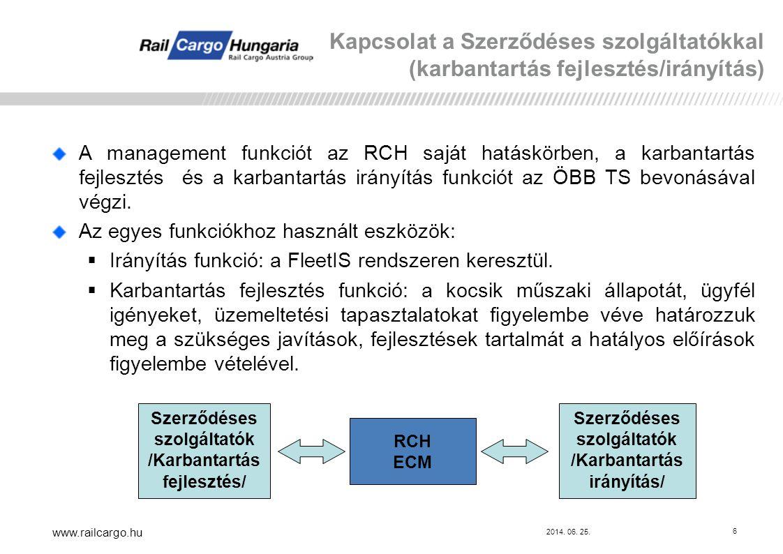 2014. 06. 25. www.railcargo.hu 6 A management funkciót az RCH saját hatáskörben, a karbantartás fejlesztés és a karbantartás irányítás funkciót az ÖBB