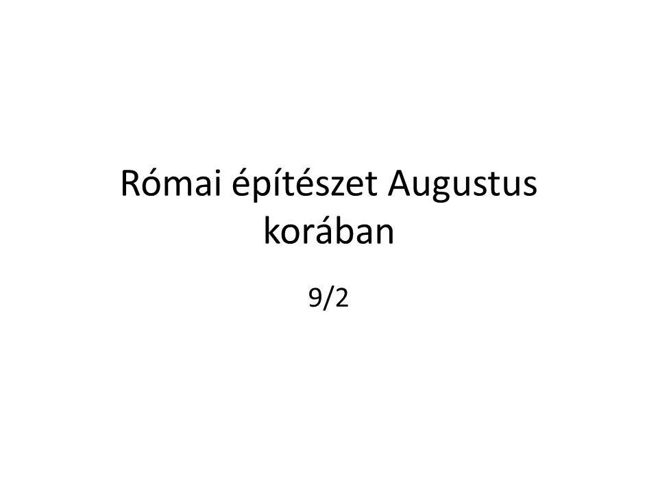 Római építészet Augustus korában 9/2
