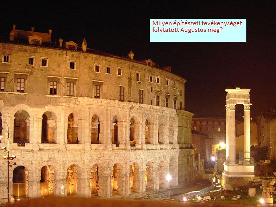 Milyen építészeti tevékenységet folytatott Augustus még?