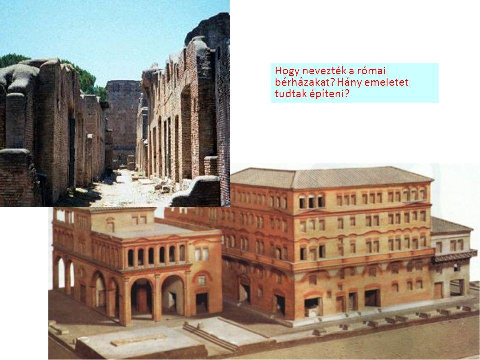 Hogy nevezték a római bérházakat? Hány emeletet tudtak építeni?