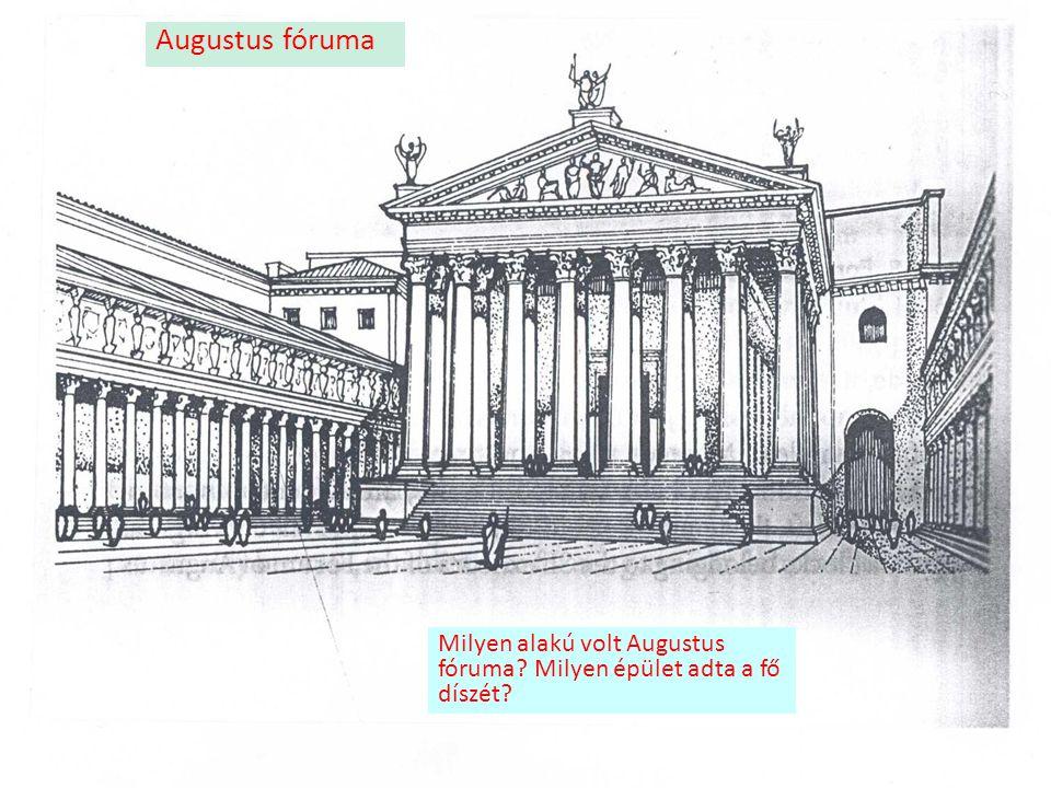 Az Augustus-fórum ma. Mi szolgált a tér mintájául?